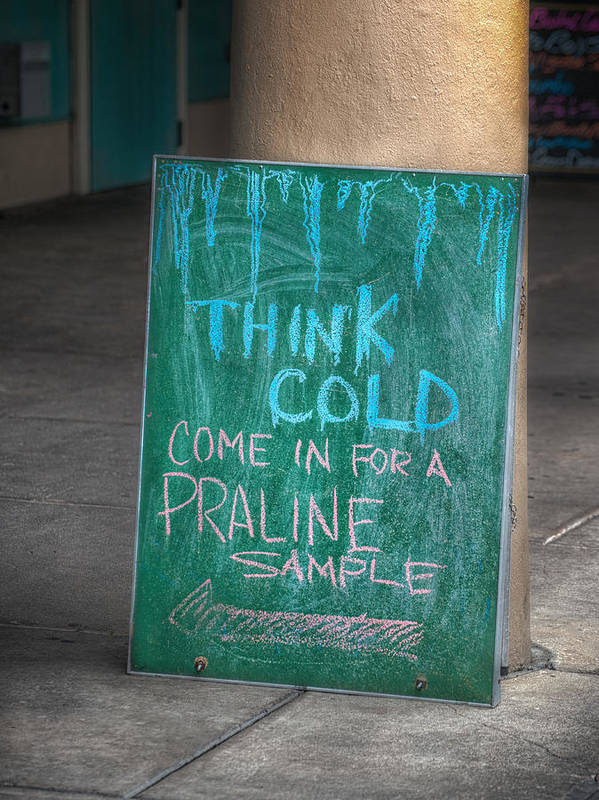 French Quarter Poster featuring the photograph Think Cold by Brenda Bryant