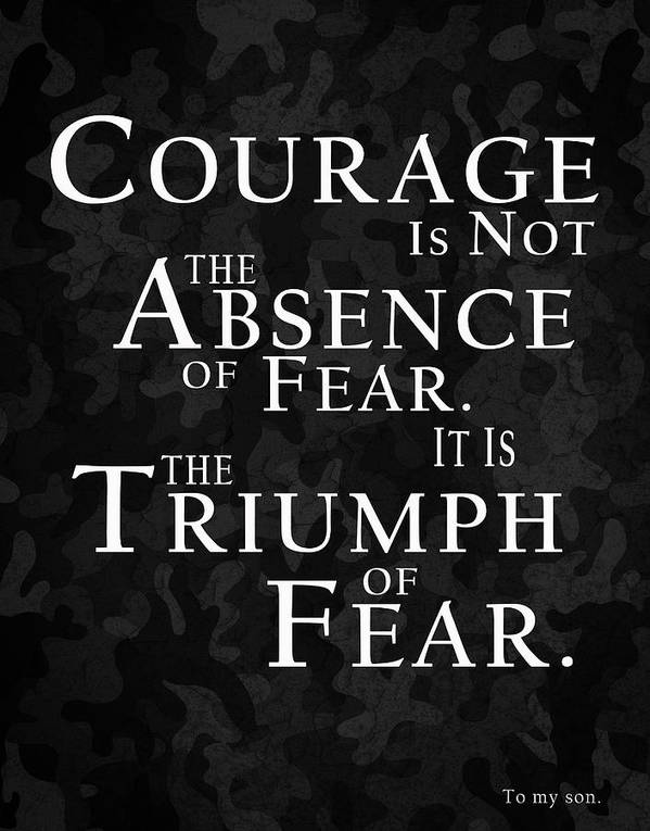 Courage Poster featuring the photograph To My Son by Mark Rogan