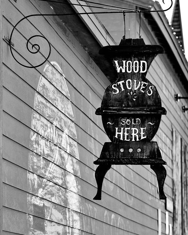 Sign Poster featuring the photograph Wood Stoves Sold Here by Christine Till