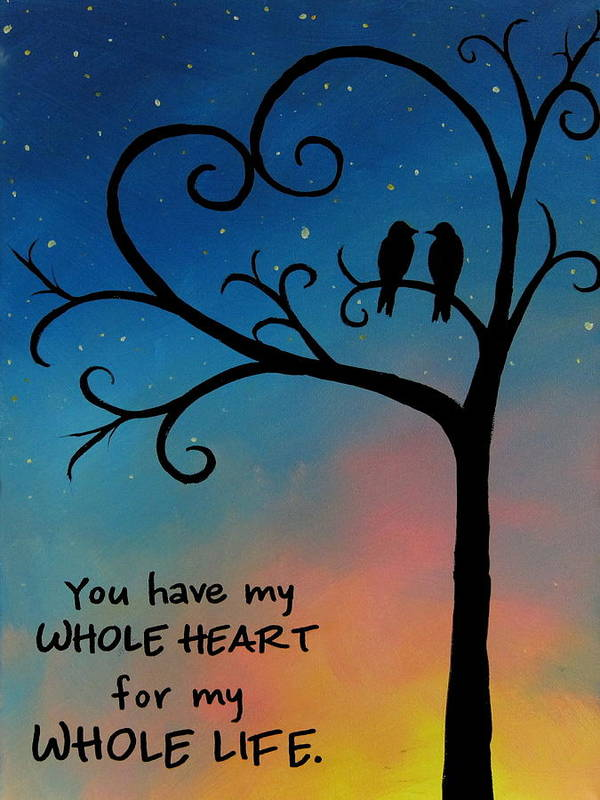 You Have My Whole Heart Love Quote Painting Poster By Michelle Eshleman