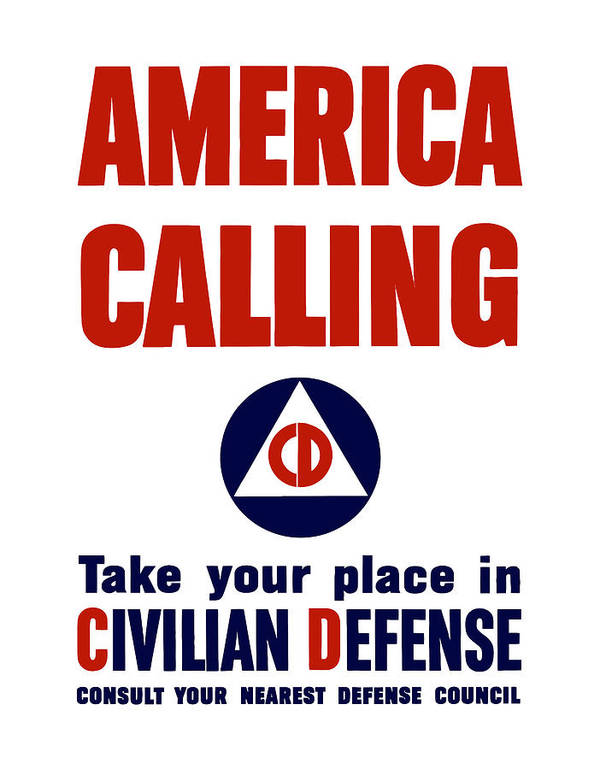 Civil Defense Poster featuring the painting America Calling -- Civilian Defense by War Is Hell Store