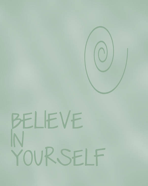 Believe In Yourself Poster featuring the digital art Believe In Yourself by Georgia Fowler