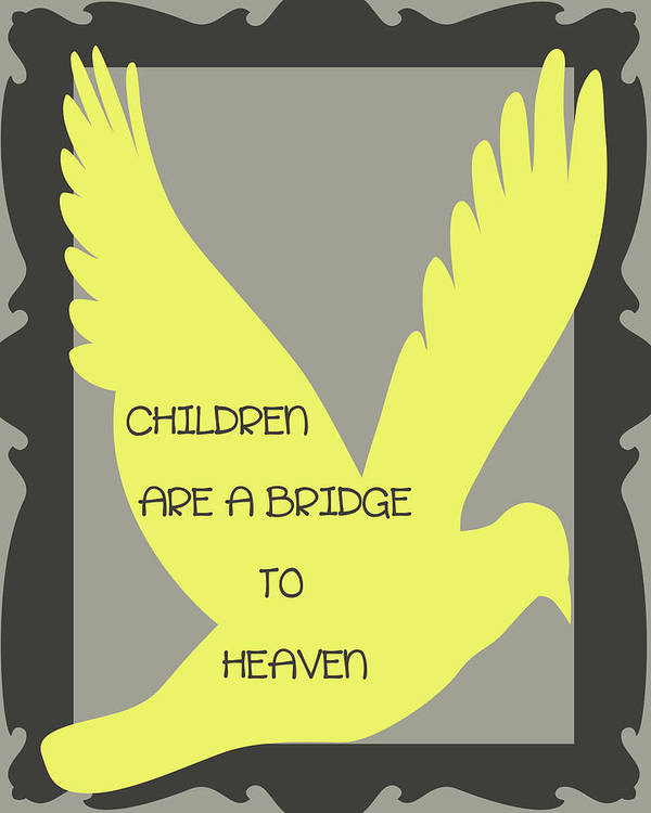 Child Poster featuring the digital art Children Are A Bridge To Heaven by Georgia Fowler