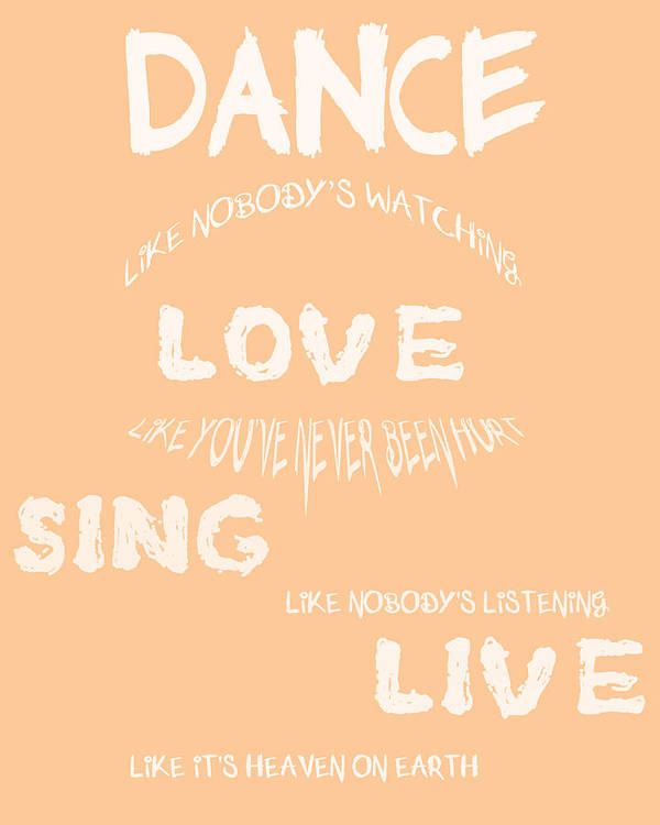 Dance Like Nobodys Watching Poster featuring the digital art Dance Like Nobody's Watching - Peach by Georgia Fowler