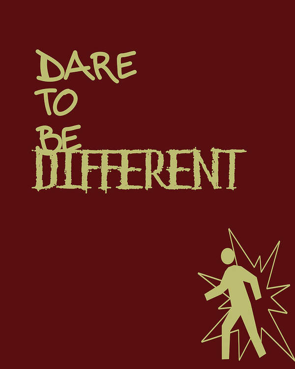 Dare To Be Different Poster featuring the digital art Dare To Be Different by Georgia Fowler
