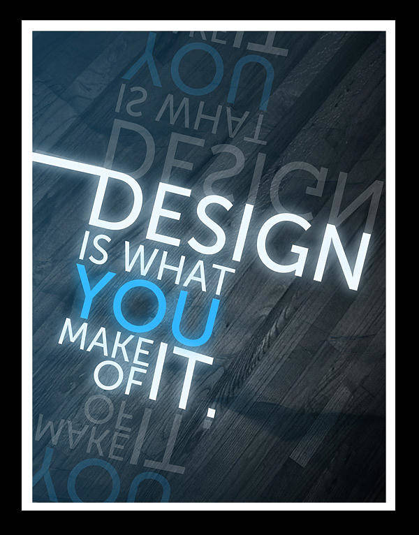 Design Poster featuring the digital art Design Is What You Make Of It by Kristina Savasta