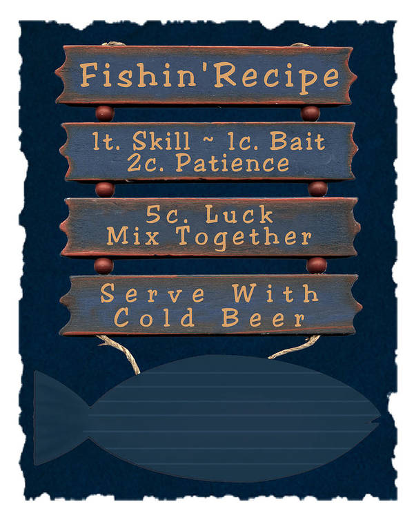 Fishin Poster featuring the photograph Fishin Recipe L by Daryl Macintyre
