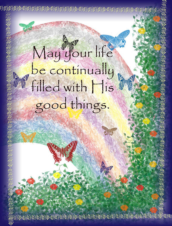 Life Poster featuring the painting May Your Life Be Filled by Christopher Gaston