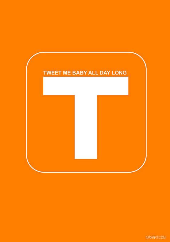 Twitter Poster featuring the digital art Tweet Me Baby All Night Long Orange Poster by Naxart Studio
