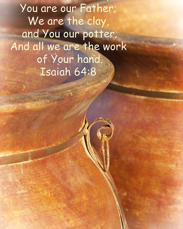 Lord Poster featuring the photograph We Are The Clay - You The Potter by Kathy Clark