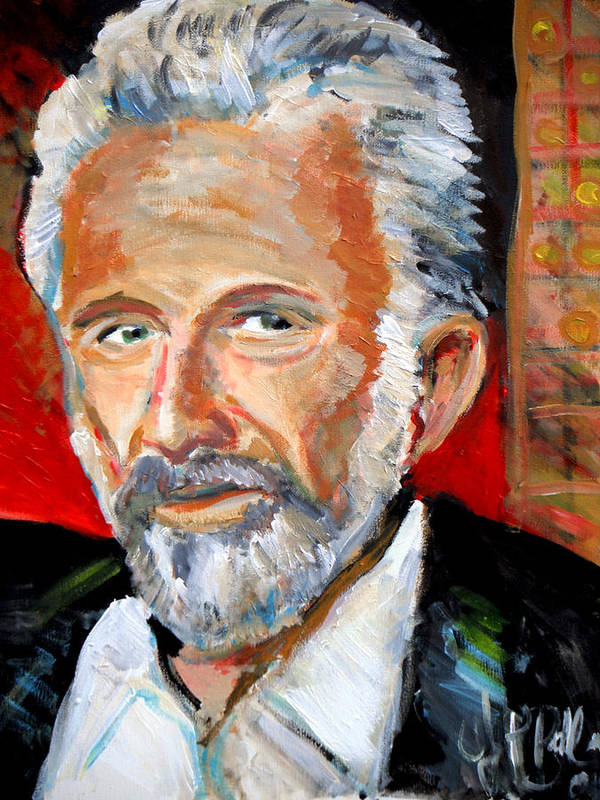 Most Interesting Man In The World Poster featuring the painting  The Most Interesting Man In The World by Jon Baldwin Art