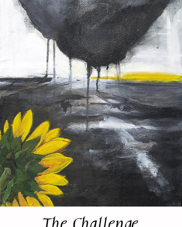 Sunflower Poster featuring the painting The Challenge by Cecilia August Sand