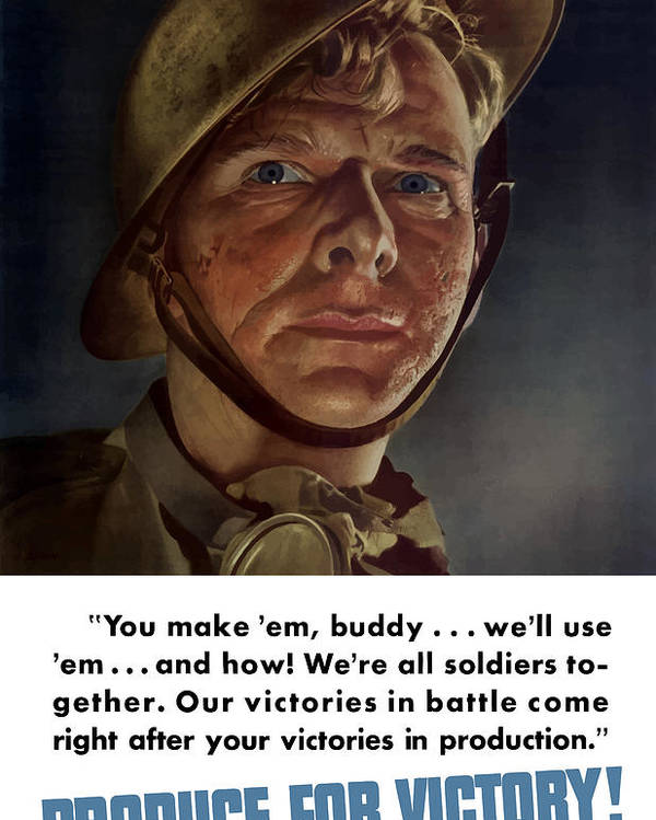 Soldier Poster featuring the painting Produce For Victory by War Is Hell Store