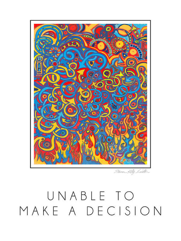 Poster featuring the digital art Unable To Make A Decision by Steven Kelly Smith