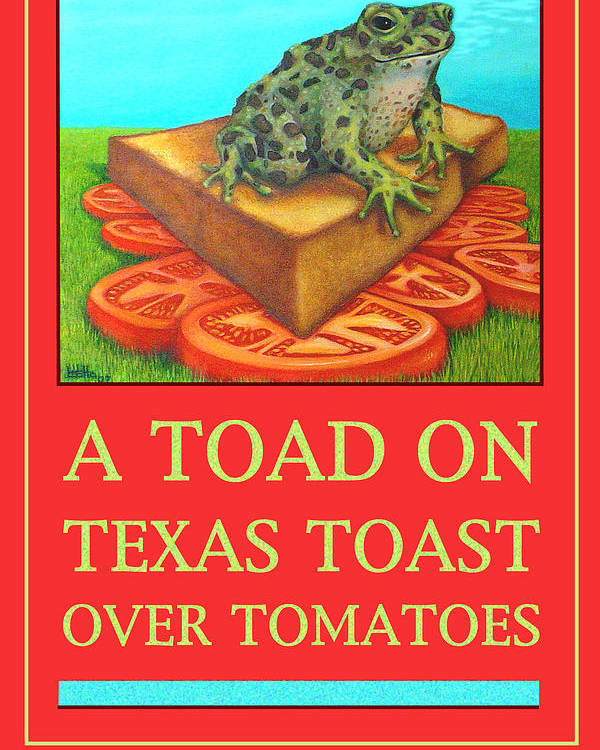Funny Poster featuring the painting A Toad On Texas Toast Over Tomatoes Poster by Joetta Currie