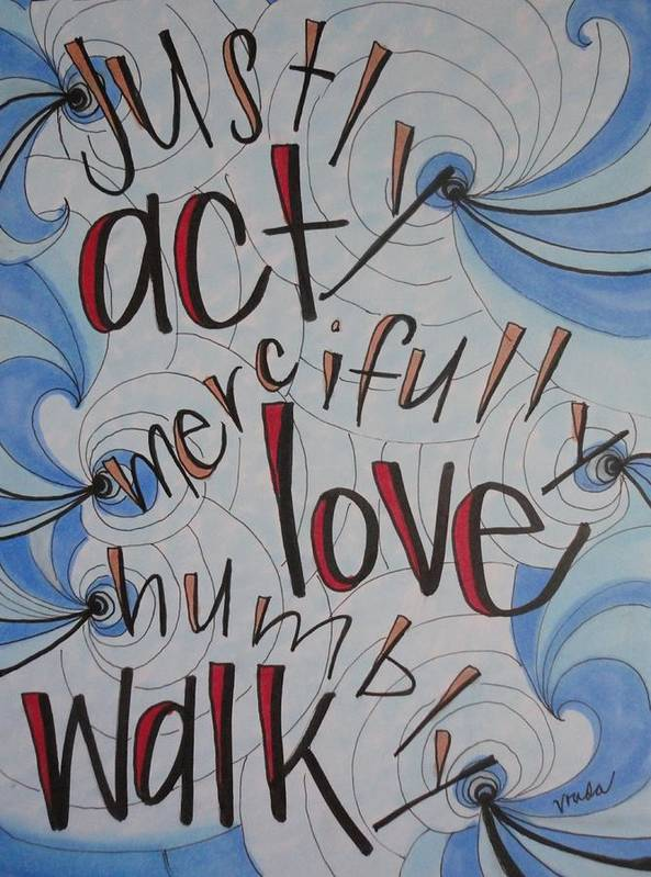 Micah 6:8 Poster featuring the painting Act Love Walk by Vonda Drees