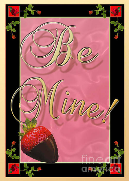 Valentine Poster featuring the digital art Be Mine by Melissa A Benson