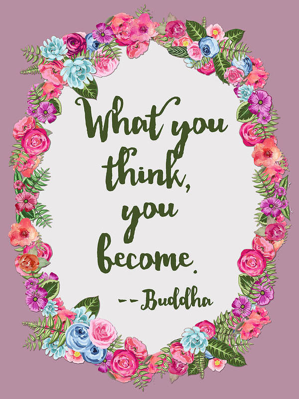 Buddha Quote What You Think You Become Poster By Scarebaby Design
