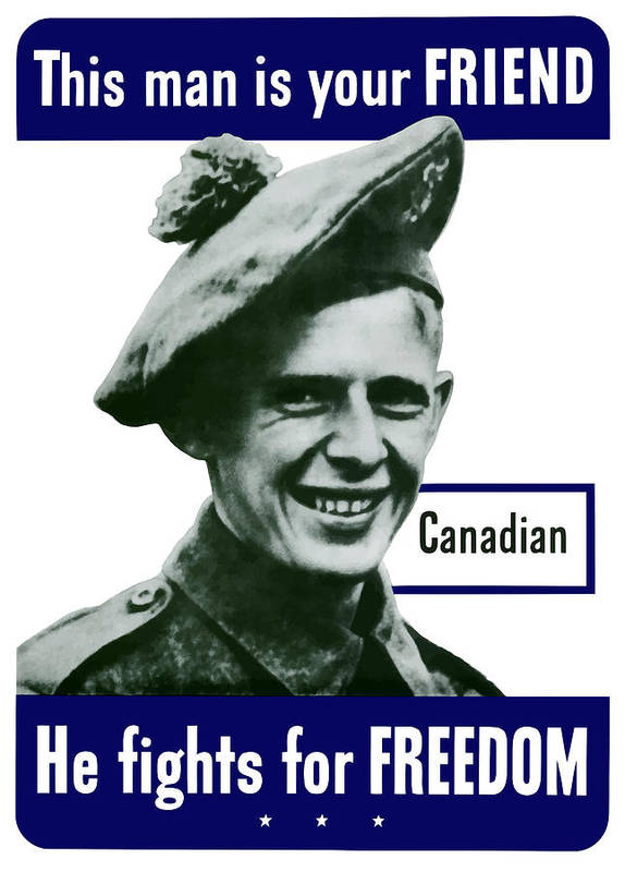 Canadian Army Poster featuring the painting Canadian This Man Is Your Friend by War Is Hell Store