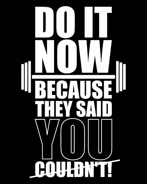 Gym Quotes Do It Now Because They Said You Couldn't Gym Quotes Poster Poster  Gym Quotes