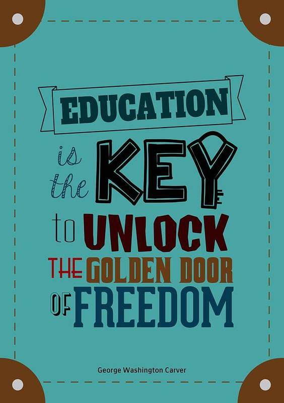 Education Is The Key To Unlock The Golden Door Of Freedom
