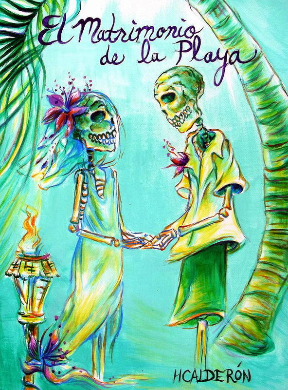 Day Of The Dead Poster featuring the painting El Matrimonio De La Playa by Heather Calderon