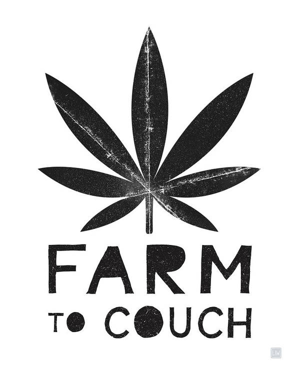 Cannabis Poster featuring the mixed media Farm To Couch Black And White- Cannabis Art by Linda Woods by Linda Woods