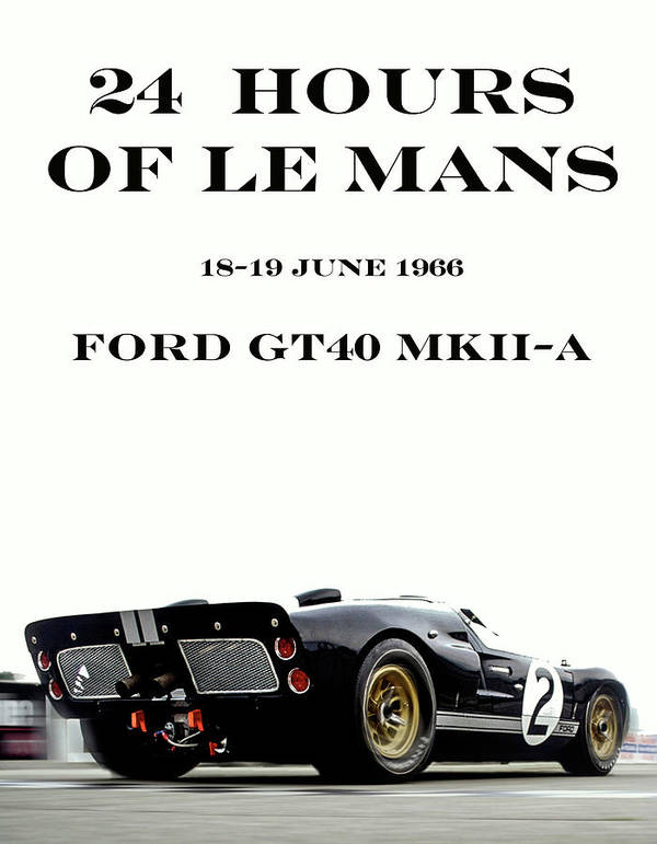 Hours Of Le Mans Poster Featuring The Mixed Media Ford Gt  Mkii A