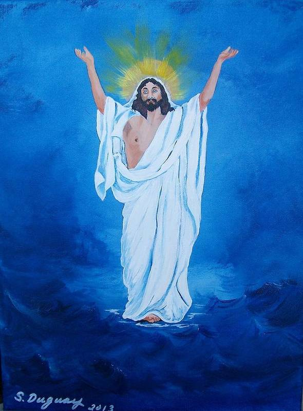 Jesus Poster featuring the painting He Walked On Water by Sharon Duguay
