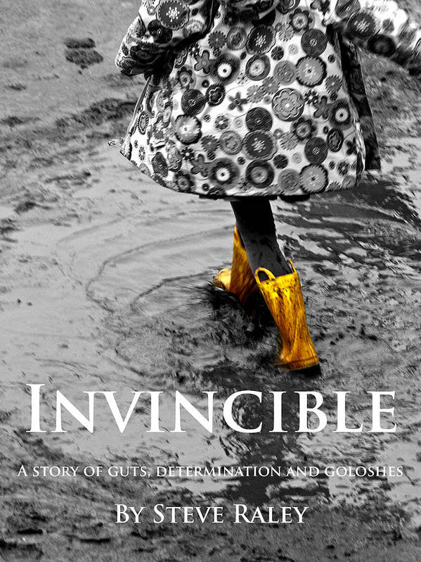 Book Cover Poster featuring the photograph Invincible - A Story Of Guts - Determination - And Goloshes by Steve Raley