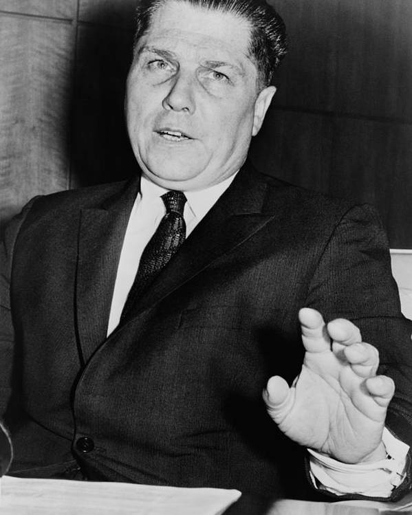 History Poster featuring the photograph Jimmy Hoffa 1913-1975, Tough President by Everett