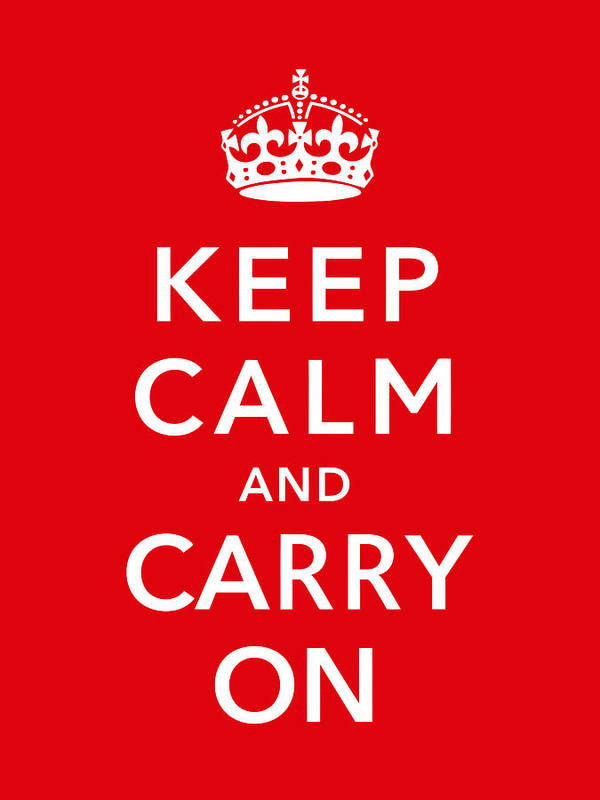 Britain Poster featuring the digital art Keep Calm And Carry On by War Is Hell Store