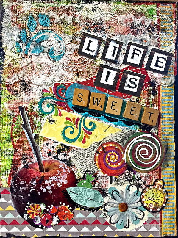 Life Poster featuring the mixed media Life Is Sweet by Kathy Donner Parara