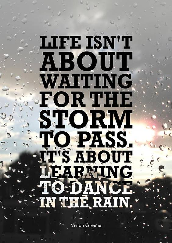 Life Motivating Quote Poster featuring the digital art Life Isnot About Waiting For The Storm To Pass Quotes Poster by Lab No 4