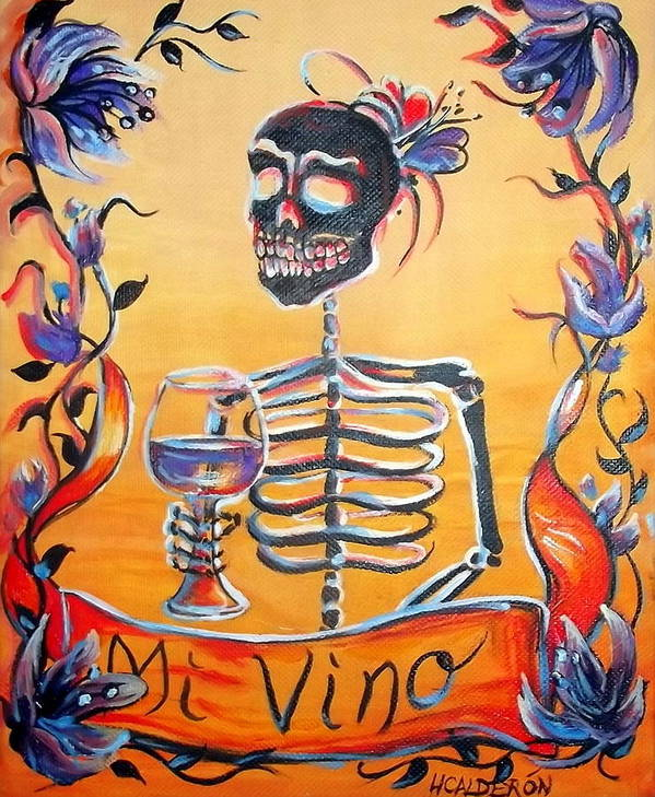 Day Of The Dead Poster featuring the painting Mi Vino by Heather Calderon