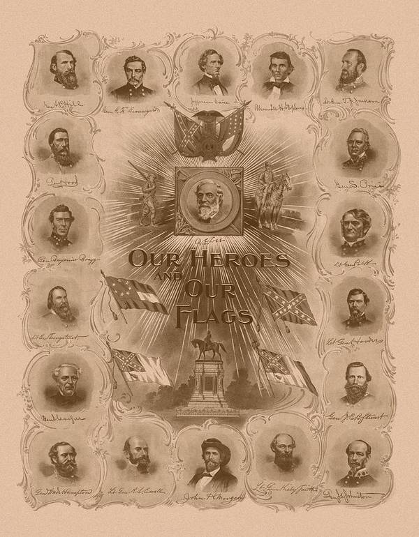 Robert E Lee Poster featuring the drawing Our Heroes And Our Flags by War Is Hell Store