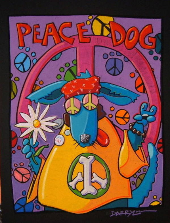 Dog Poster featuring the painting Peace Dog by Darryl Willison