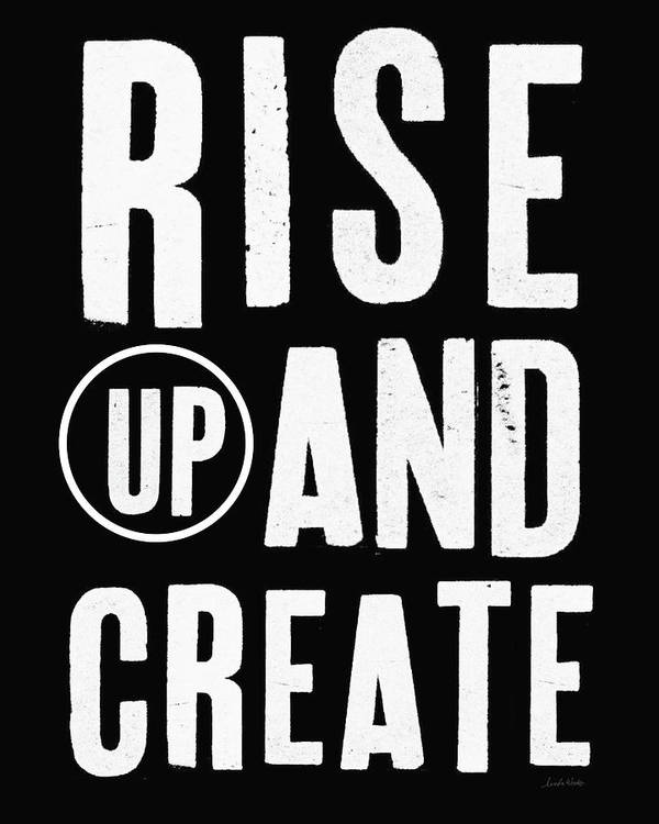 Art Poster featuring the mixed media Rise Up And Create- Art by Linda Woods by Linda Woods