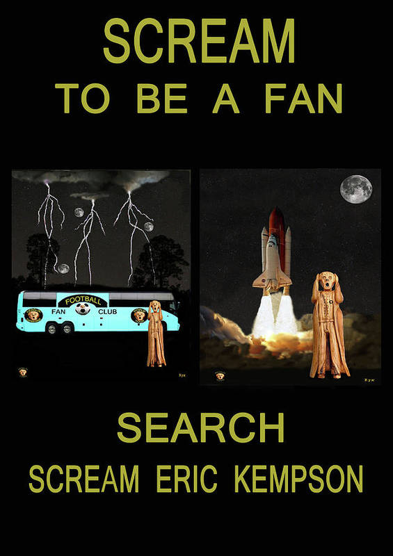 Scream To Be A Fan Poster featuring the mixed media Scream To Be A Fan by Eric Kempson
