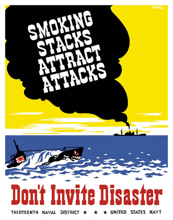 Wwii Propaganda Poster featuring the painting Smoking Stacks Attract Attacks by War Is Hell Store