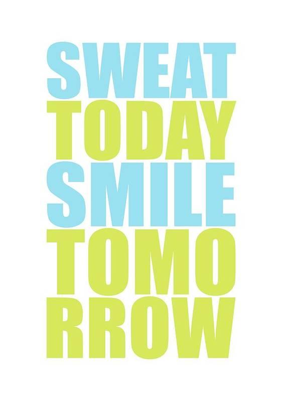 Sweat Today Smile Tomorrow Motivational Quotes Poster