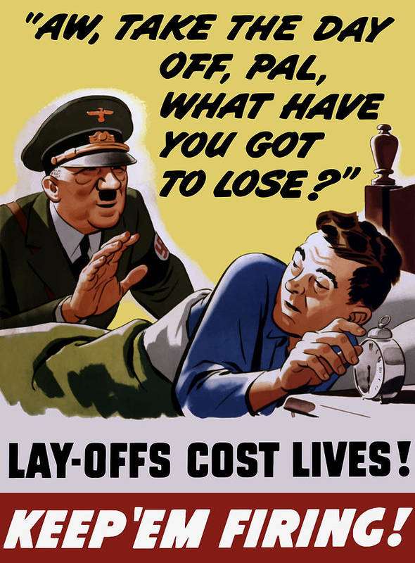 Take The Day Off Pal - Ww2 Poster