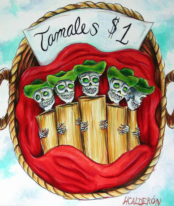 Day Of The Dead Poster featuring the painting Tamales One Dollar by Heather Calderon