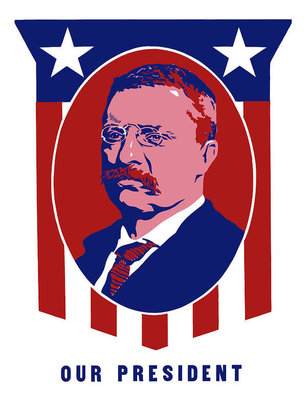Teddy Roosevelt Poster featuring the mixed media Teddy Roosevelt - Our President by War Is Hell Store