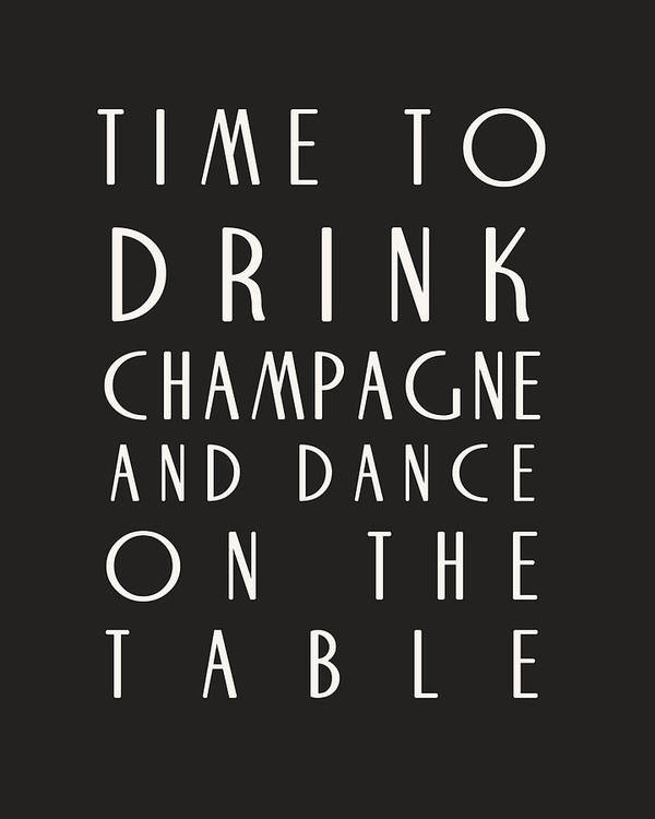 Time To Drink Champagne Poster featuring the digital art Time To Drink Champagne by Georgia Fowler