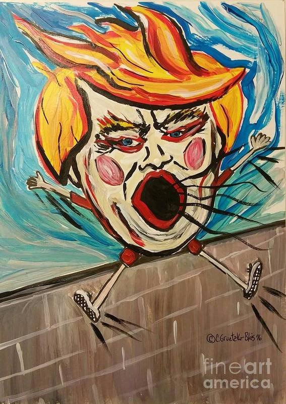 Trump Poster featuring the painting Trumpty Dumpty Falling Off His Imaginary Wall by Catherine Gruetzke-Blais