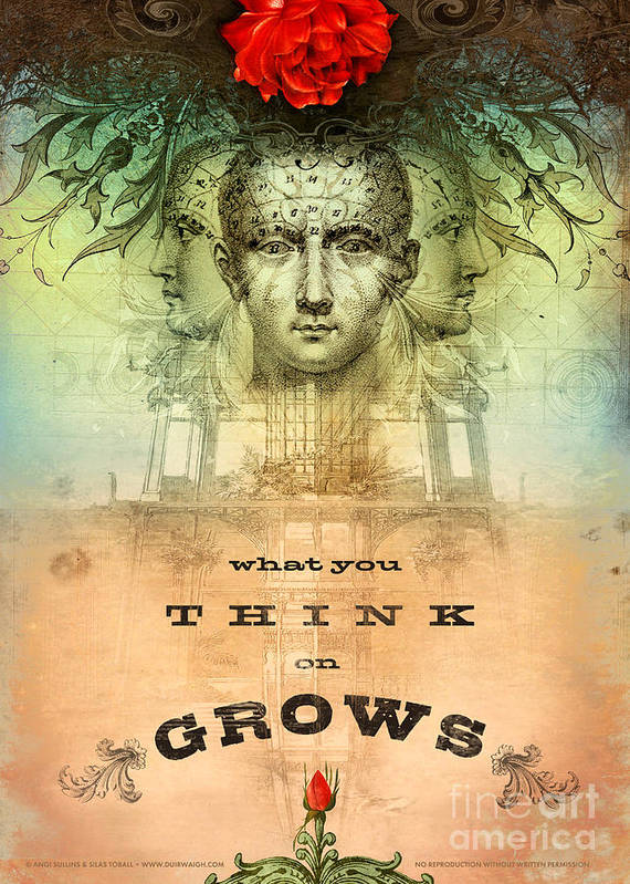 Mind Poster featuring the digital art What You Think On Grows by Silas Toball