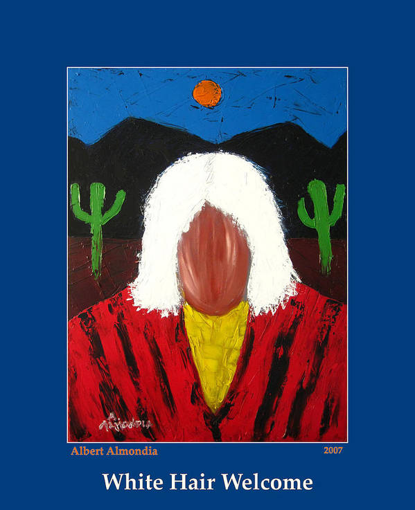 Native American Poster featuring the painting White Hair Welcome by Albert Almondia