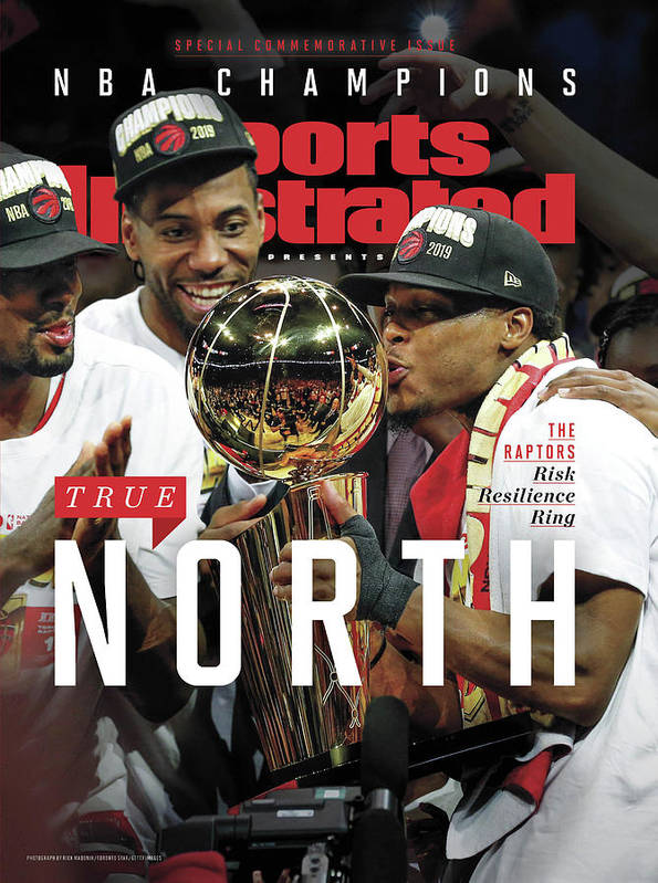 Playoffs Poster featuring the photograph True North Toronto Raptors, 2019 Nba Champions Sports Illustrated Cover by Sports Illustrated
