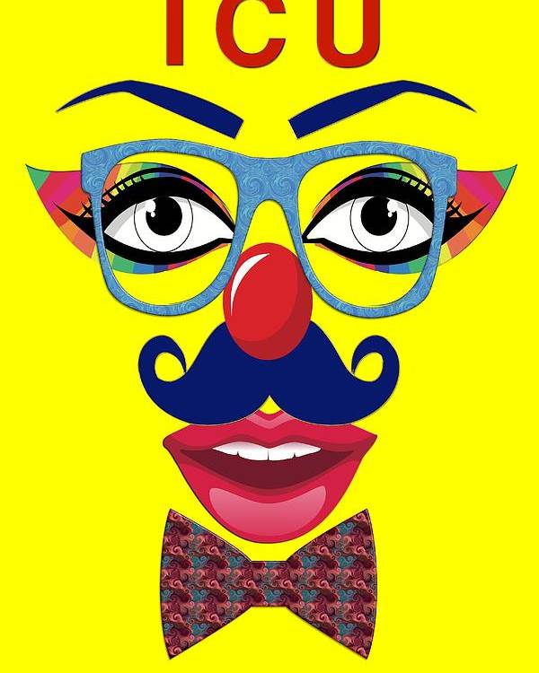 Clown Poster featuring the digital art ICU by Carlos Diaz